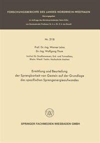 Ermittlung Und Beurteilung Der Sprengbarkeit Von Gestein Auf Der Grundlage Des Spezifischen Sprengenergieaufwandes by Werner Leins
