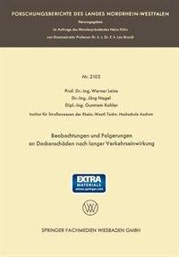 Beobachtungen und Folgerungen an Deckenschäden nach langer Verkehrseinwirkung: Auszug aus dem Abschlußbericht über die Versuchsstrecke B 60 [13] by Prof. Dr.-Ing. Werner Leins