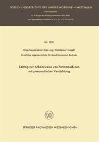 Beitrag Zur Arbeitsweise Von Formmaschinen Mit Pneumatischer Verdichtung by Waldemar Gesell