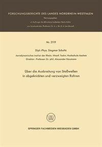 Über Die Ausbreitung Von Stoßwellen In Abgeknickten Und Verzweigten Rohren by Siegmar Schultz