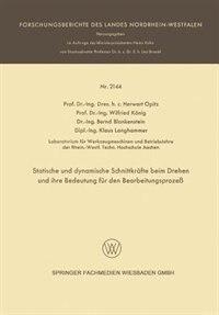 Statische Und Dynamische Schnittkräfte Beim Drehen Und Ihre Bedeutung Für Den Bearbeitungsprozeß by Herwart Opitz