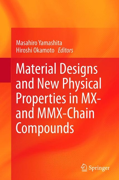 Material Designs And New Physical Properties In Mx- And Mmx-chain Compounds by Masahiro Yamashita
