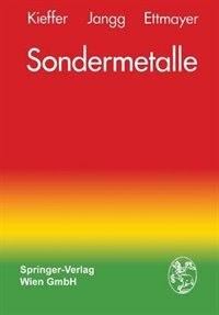Sondermetalle: Metallurgie/Herstellung/Anwendung by Richard Kieffer