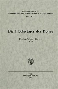 Die Hochwässer der Donau by Werner Kresser