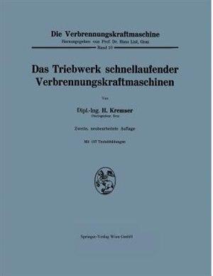 Das Triebwerk Schnellaufender Verbrennungskraftmaschinen by Hans Kremser