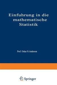 Einführung in die Mathematische Statistik by Oskar N. Anderson
