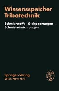 Wissensspeicher Tribotechnik: Schmierstoffe - Gleitpaarungen - Schmiereinrichtungen by H. Brendel