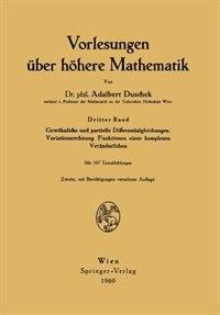 Vorlesungen über höhere Mathematik: Gewöhnliche und partielle Differentialgleichungen. Variationsrechnung. Funktionen einer komplexen V by Adalbert Duschek