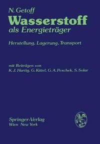 Wasserstoff als Energieträger: Herstellung, Lagerung, Transport by N. Getoff