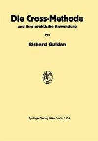 Die Cross-Methode und ihre praktische Anwendung by Richard Guldan
