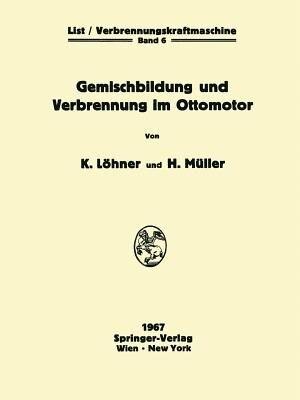 Gemischbildung und Verbrennung im Ottomotor by Kurt Löhner