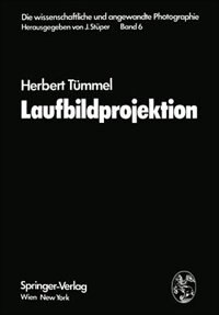 Die Wissenschaftliche und Angewandte Photographie: Erneuerung und Fortführung des Hay- v. Rohrschen Handbuchs der Wissenschaftlichen und Angewandten P by Herbert Tümmel