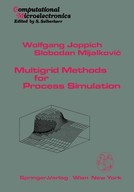 Multigrid Methods for Process Simulation by Wolfgang Joppich