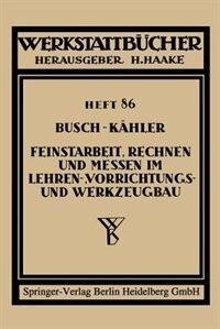 Feinstarbeit, Rechnen und Messen im Lehren-, Vorrichtungs- und Werkzeugbau by Ernst Busch