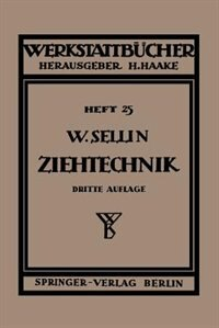 Die Ziehtechnik in der Blechbearbeitung by Walter Sellin