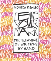Leave Your Mark: The Pleasure Of Writing By Hand
