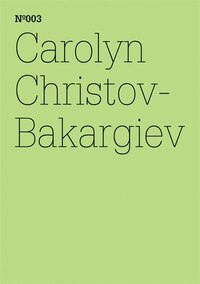 Carolyn Christov-Bakargiev: Letter to a Friend: 100 Notes, 100 Thoughts: Documenta Series 003
