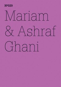 Mariam & Ashraf Ghani: Afghanistan: A Lexicon: 100 Notes, 100 Thoughts: Documenta Series 029