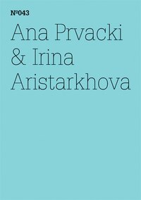 Anna Prvacki & Irina Aristarkhova: The Greeting Committee Reports: 100 Notes, 100 Thoughts…