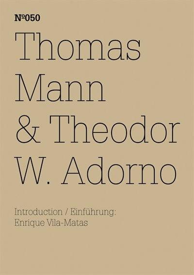 Thomas Mann & Theodor W. Adorno: An Exchange: 100 Notes, 100 Thoughts: Documenta Series 050 de THOMAS MANN