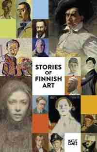 Stories of Finnish Art: The New Ateneum Guide by Susanna Pettersson