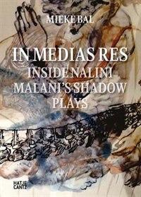 Nalini Malani: In Medias Res: Inside Nalini Malani's Shadow Plays