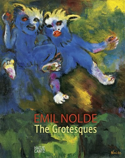 Emil Nolde: The Grotesques by Emil Nolde