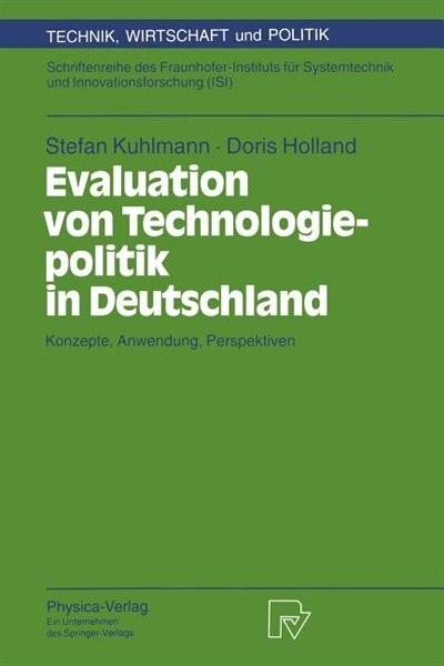 Evaluation von Technologiepolitik in Deutschland: Konzepte, Anwendung, Perspektiven by Stefan Kuhlmann