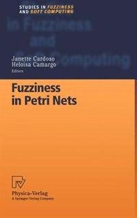 Fuzziness in Petri Nets by Janette Cardoso