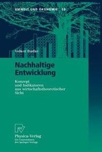 Nachhaltige Entwicklung: Konzept und Indikatoren aus wirtschaftstheoretischer Sicht by Volker Radke