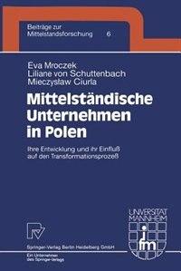 Mittelständische Unternehmen In Polen: Ihre Entwicklung Und Ihr Einfluß Auf Den…