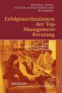 Erfolgsmechanismen der Top-Management-Beratung: Einblicke und kritische Reflexionen von Branchenkennern by Michael Nippa