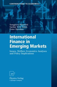 International Finance In Emerging Markets: Issues, Welfare Economics Analyses and Policy…