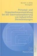 Personal- und Organisationsentwicklung bei der Internationalisierung von industriellen Dienstleistungen by Klaus J. Zink