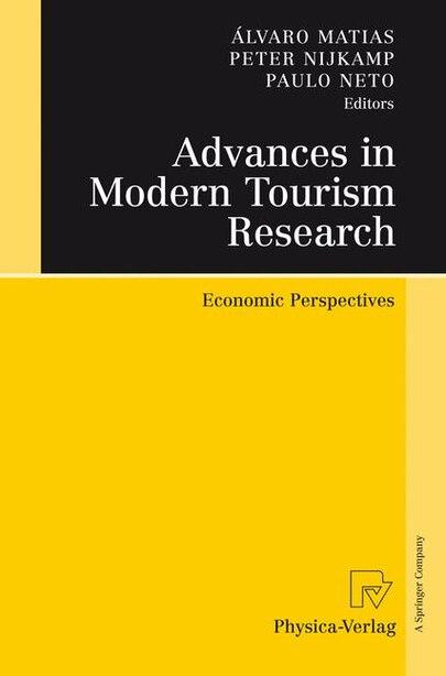 Advances in Modern Tourism Research: Economic Perspectives by Álvaro Matias