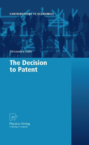 The Decision to Patent by Alexandra Zaby