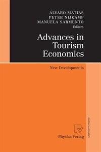 Advances in Tourism Economics: New Developments by Álvaro Matias