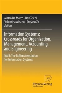 Information Systems: Crossroads for Organization, Management, Accounting and Engineering: ItAIS: The Italian Association for Information Systems by Marco De Marco