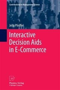 Interactive Decision Aids in E-Commerce by Jella Pfeiffer