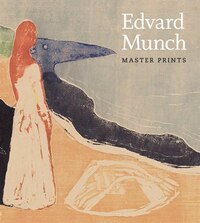 Edvard Munch: Master Prints