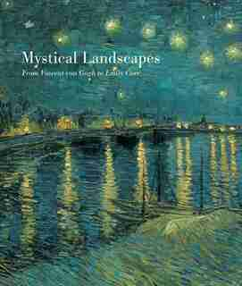 Mystical Landscapes: From Vincent Van Gogh to Emily Carr by Katharine Lochnan
