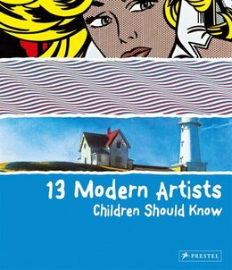 Book 13 Modern Artists Children Shoud Know by Brad Finger