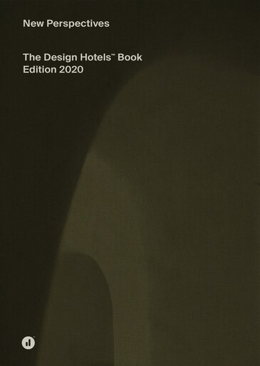 The Design Hotels Book: New Perspectives by Design Hotels