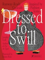 Dressed To Swill: Runway-ready Cocktails Inspired By Fashion Icons
