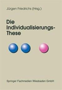 Die Individualisierungs-these by Juergen Friedrichs