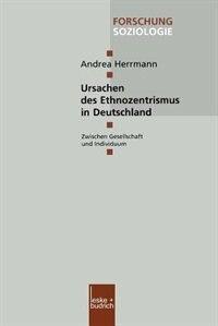 Ursachen des Ethnozentrismus in Deutschland: Zwischen Gesellschaft und Individuum