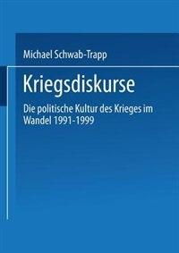 Kriegsdiskurse: Die politische Kultur des Krieges im Wandel 1991-1999