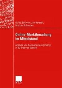 Online-Marktforschung im Mittelstand: Analyse von Konsumentenverhalten in 3D-Internet-Welten by Guido Schryen
