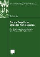 Soziale Enquête Im Aktuellen Kriminalroman: Am Beispiel Von Henning Mankell, Ulrich Ritzel Und…