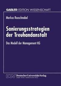 Sanierungsstrategien der Treuhandanstalt: Das Modell der Management KG